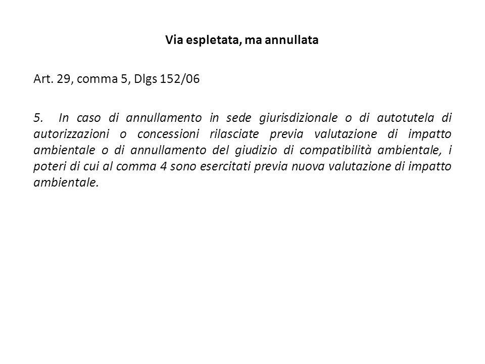Via espletata, ma annullata Art. 29, comma 5, Dlgs 152/06 5.