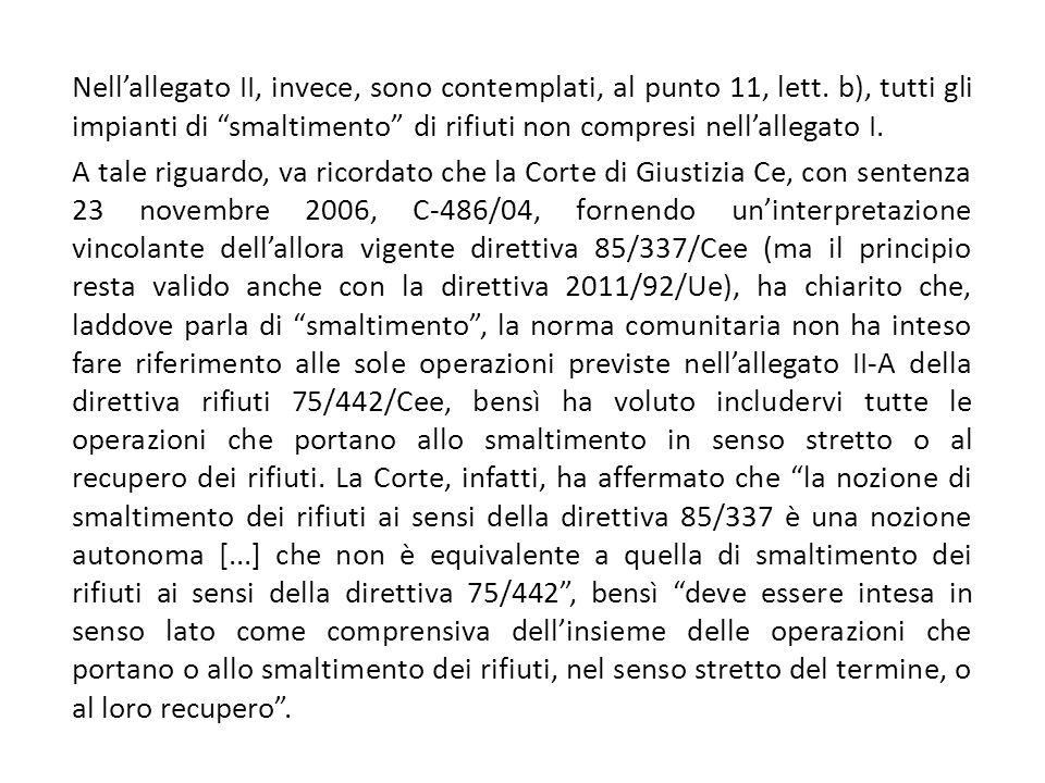 Nell'allegato II, invece, sono contemplati, al punto 11, lett.