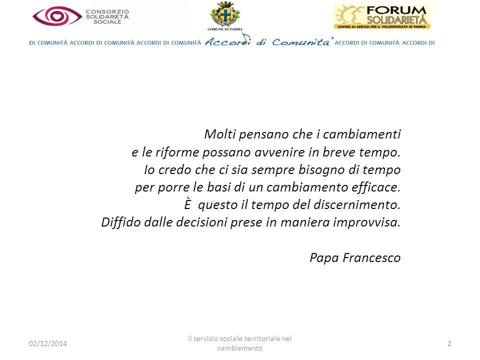 Il servizio sociale territoriale nel cambiamento 2 Molti pensano che i cambiamenti e le riforme possano avvenire in breve tempo.
