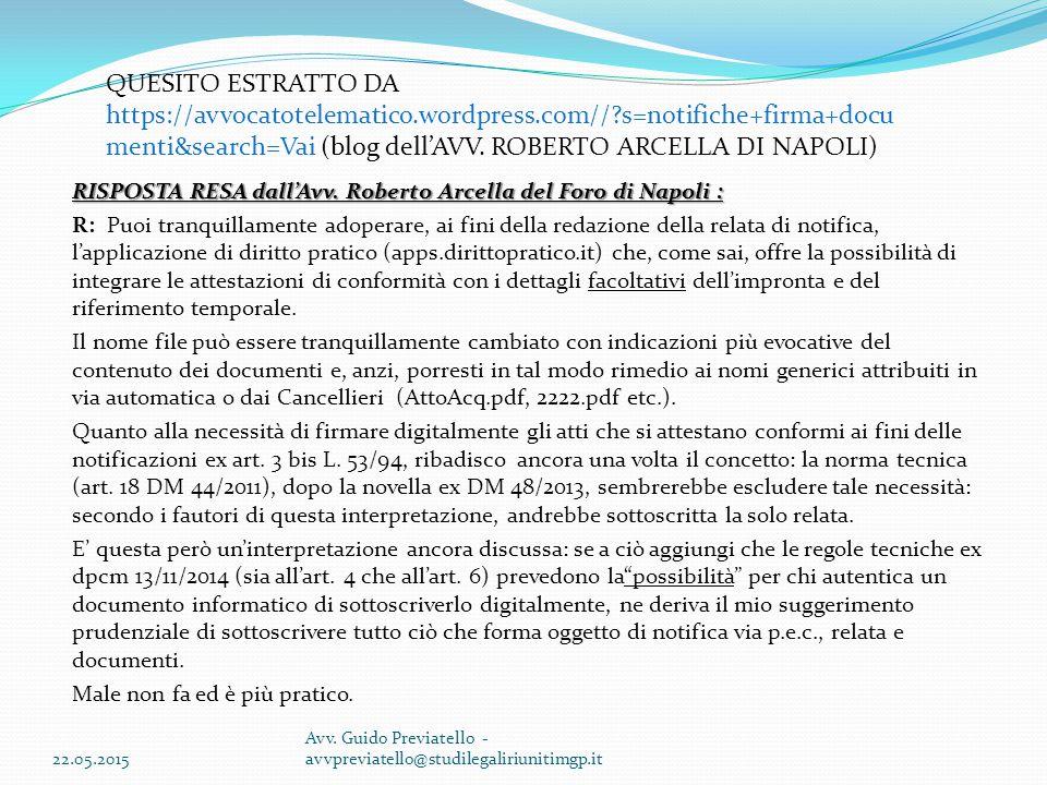 RISPOSTA RESA dall'Avv. Roberto Arcella del Foro di Napoli : R: Puoi tranquillamente adoperare, ai fini della redazione della relata di notifica, l'ap