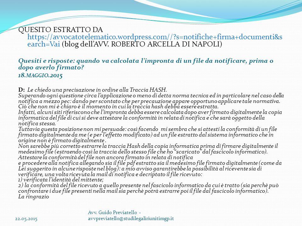 22.05.2015 Avv. Guido Previatello - avvpreviatello@studilegaliriunitimgp.it QUESITO ESTRATTO DA https://avvocatotelematico.wordpress.com//?s=notifiche