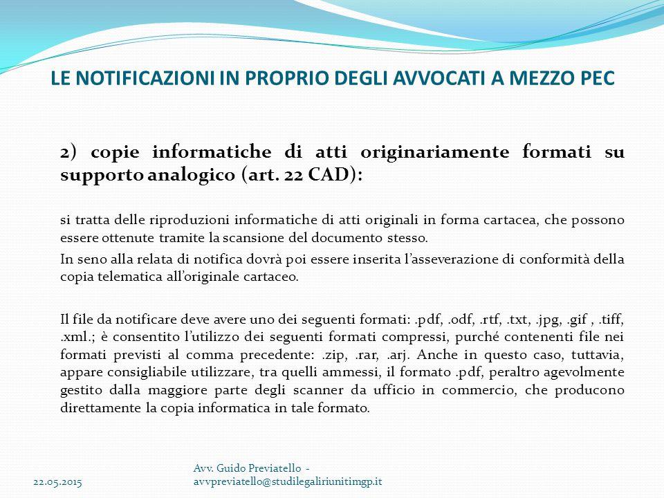 2) copie informatiche di atti originariamente formati su supporto analogico (art. 22 CAD): si tratta delle riproduzioni informatiche di atti originali