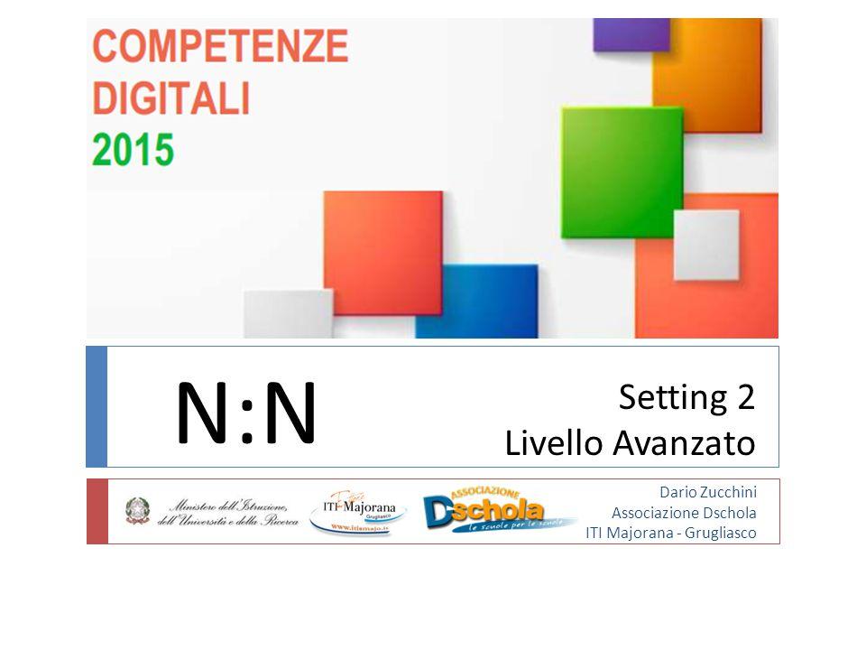 Setting 2 Livello Avanzato Dario Zucchini Associazione Dschola ITI Majorana - Grugliasco N:N