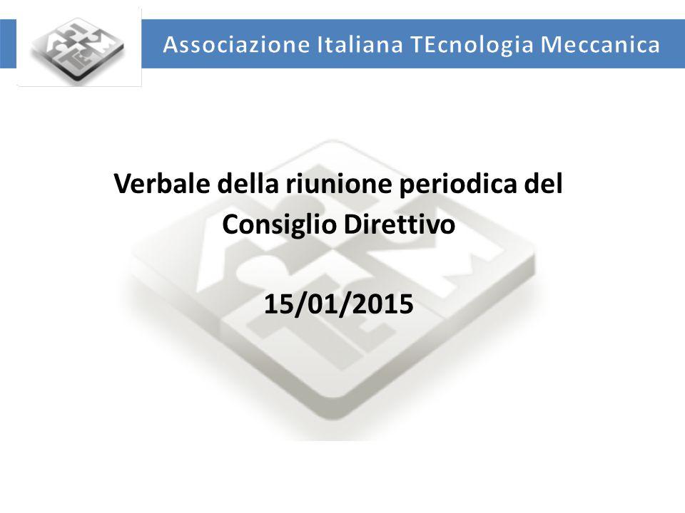 UNIVERSITA' DEGLI STUDI DI ROMA TOR VERGATA DIPARTIMENTO DI INGEGNERIA INDUSTRIALE Verbale della riunione periodica del Consiglio Direttivo 15/01/2015