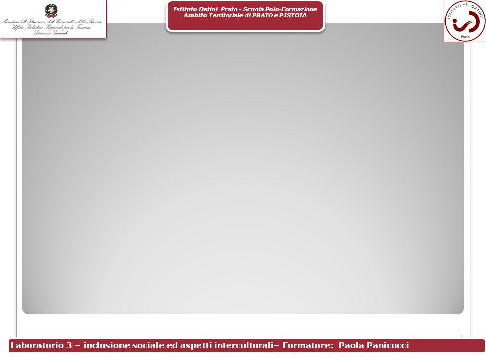 Istituto Datini Prato - Scuola Polo-Formazione Ambito Territoriale di PRATO e PISTOIA 1 Laboratorio 3 – inclusione sociale ed aspetti interculturali–