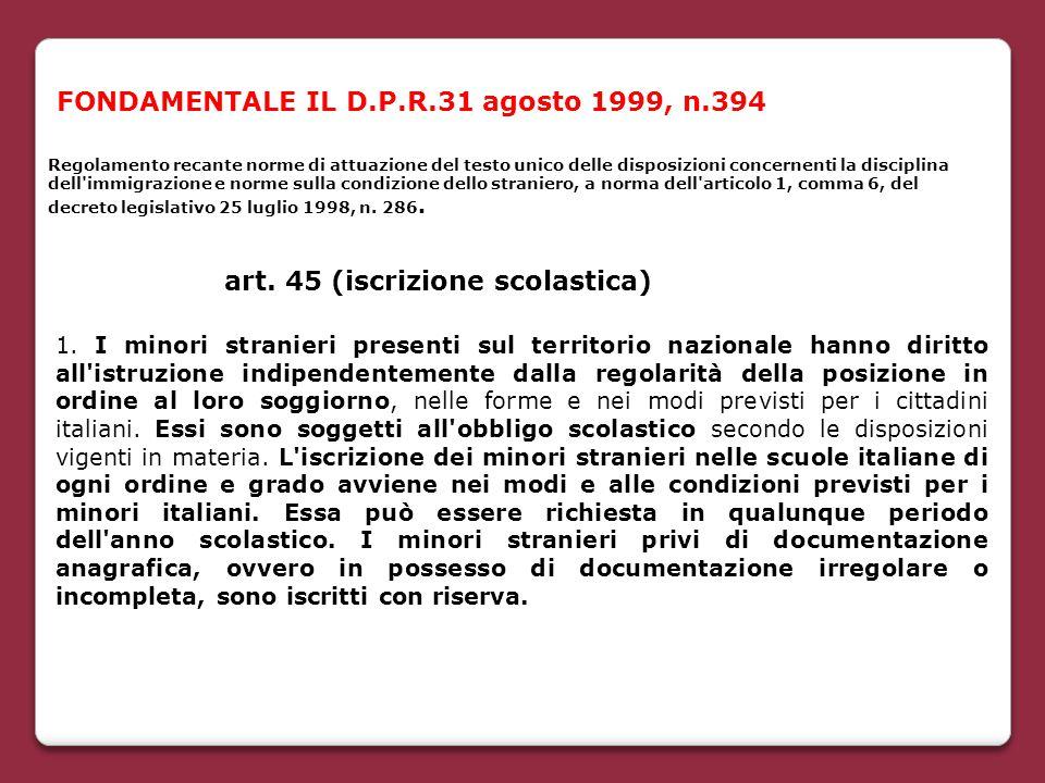 FONDAMENTALE IL D.P.R.31 agosto 1999, n.394 Regolamento recante norme di attuazione del testo unico delle disposizioni concernenti la disciplina dell'