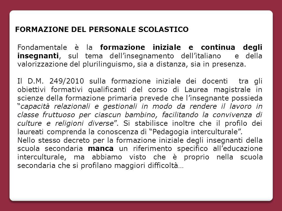 FORMAZIONE DEL PERSONALE SCOLASTICO Fondamentale è la formazione iniziale e continua degli insegnanti, sul tema dell'insegnamento dell'italiano e dell