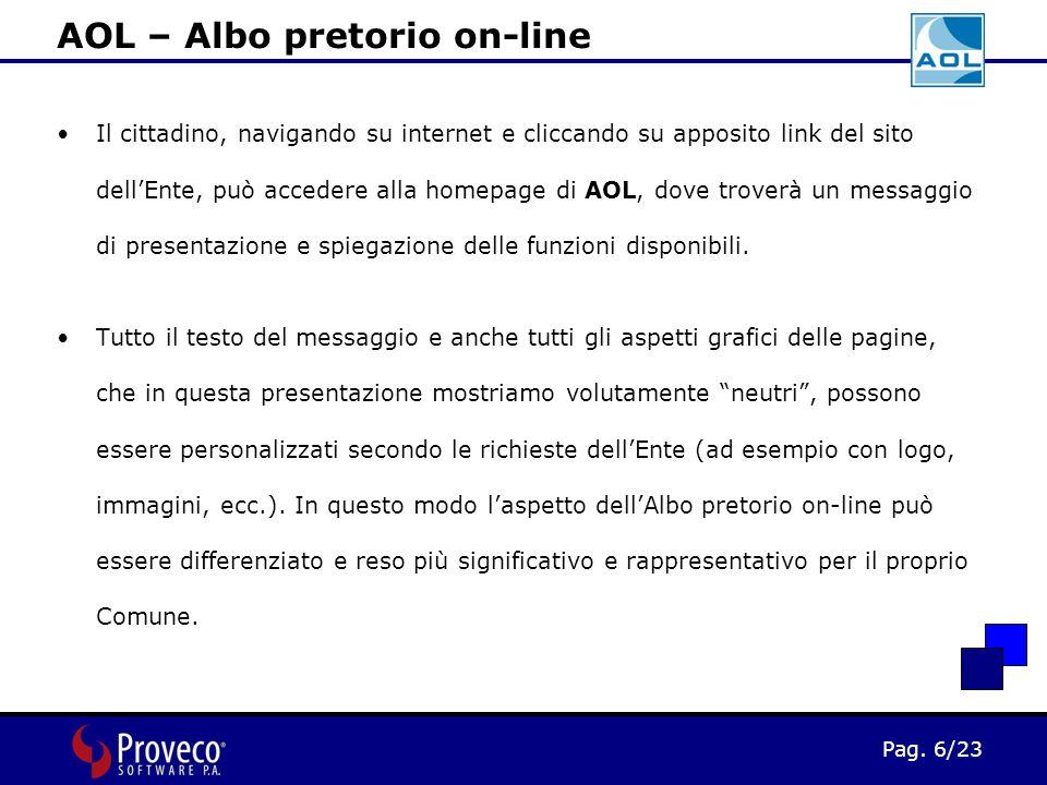 Pag. 6/23 Il cittadino, navigando su internet e cliccando su apposito link del sito dell'Ente, può accedere alla homepage di AOL, dove troverà un mess