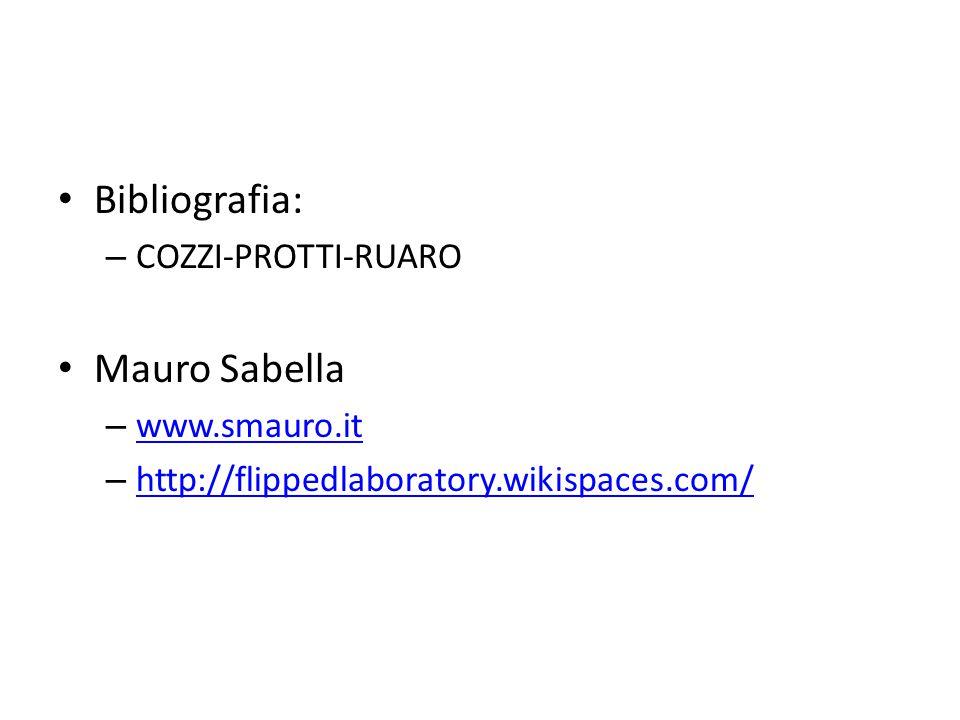 Bibliografia: – COZZI-PROTTI-RUARO Mauro Sabella – www.smauro.it www.smauro.it – http://flippedlaboratory.wikispaces.com/ http://flippedlaboratory.wik