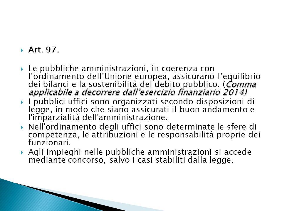 Art. 97. Comma applicabile a decorrere dall'esercizio finanziario 2014)  Le pubbliche amministrazioni, in coerenza con l'ordinamento dell'Unione eu
