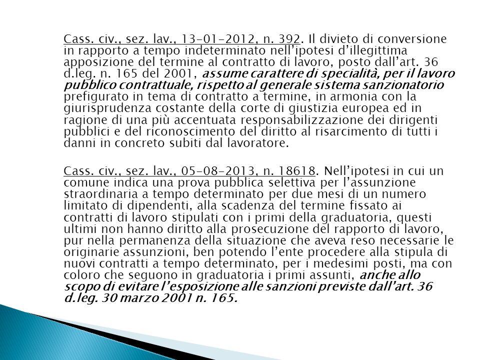 Cass. civ., sez. lav., 13-01-2012, n. 392. Il divieto di conversione in rapporto a tempo indeterminato nell'ipotesi d'illegittima apposizione del term