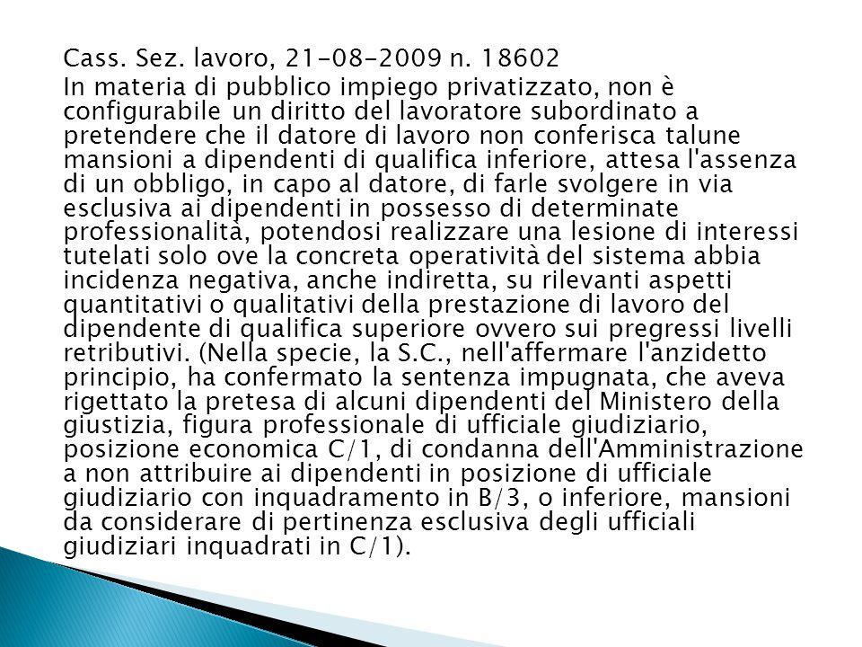 Cass. Sez. lavoro, 21-08-2009 n. 18602 In materia di pubblico impiego privatizzato, non è configurabile un diritto del lavoratore subordinato a preten