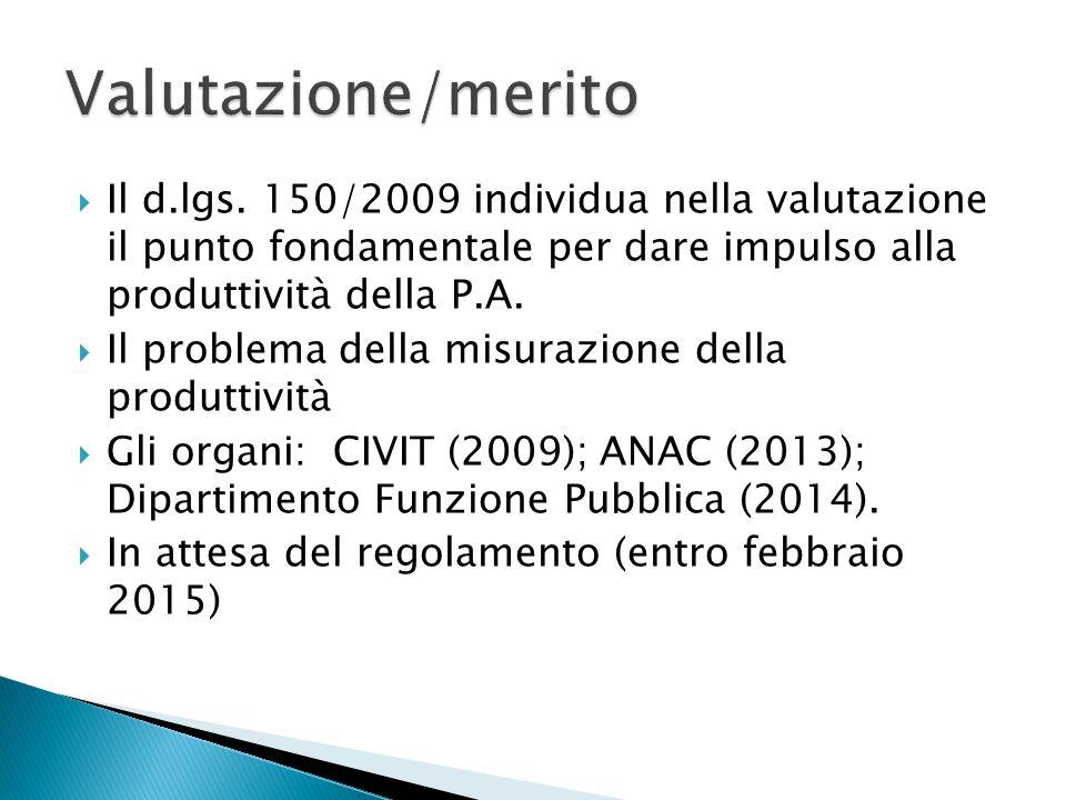  Il d.lgs. 150/2009 individua nella valutazione il punto fondamentale per dare impulso alla produttività della P.A.  Il problema della misurazione d