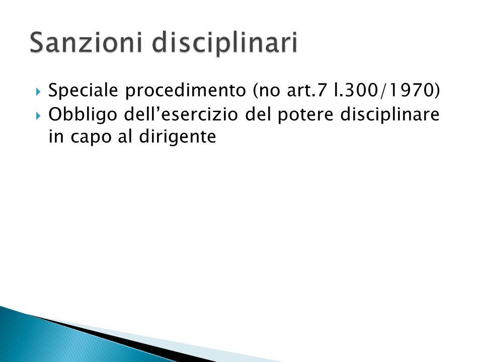  Speciale procedimento (no art.7 l.300/1970)  Obbligo dell'esercizio del potere disciplinare in capo al dirigente
