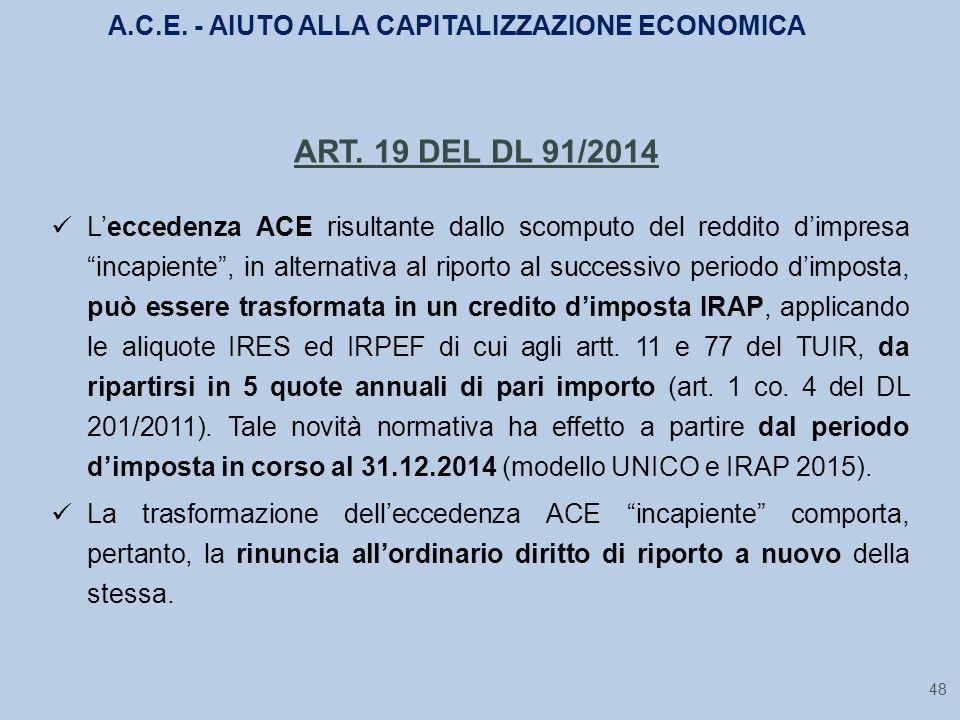 """48 ART. 19 DEL DL 91/2014 L'eccedenza ACE risultante dallo scomputo del reddito d'impresa """"incapiente"""", in alternativa al riporto al successivo period"""