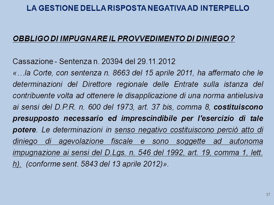 57 OBBLIGO DI IMPUGNARE IL PROVVEDIMENTO DI DINIEGO .