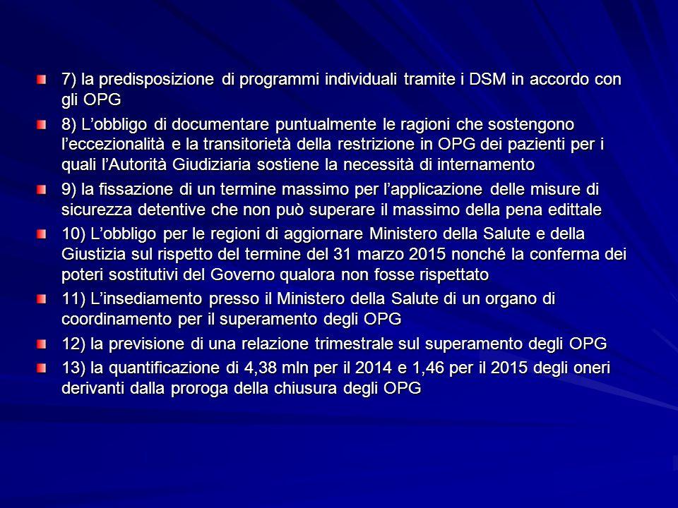 7) la predisposizione di programmi individuali tramite i DSM in accordo con gli OPG 8) L'obbligo di documentare puntualmente le ragioni che sostengono