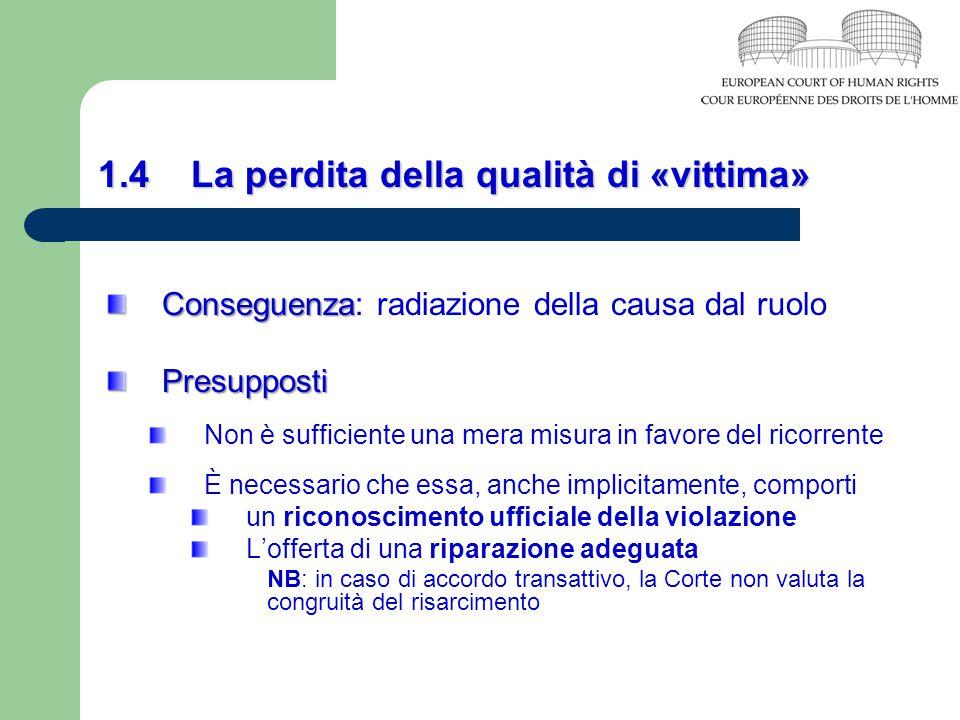 1.4 La perdita della qualità di «vittima» Conseguenza Conseguenza: radiazione della causa dal ruoloPresupposti Non è sufficiente una mera misura in fa