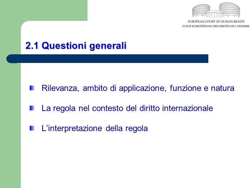 2.1 Questioni generali Rilevanza, ambito di applicazione, funzione e natura La regola nel contesto del diritto internazionale L'interpretazione della
