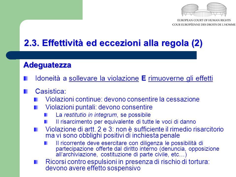 2.3. Effettività ed eccezioni alla regola (2) Adeguatezza Idoneità a sollevare la violazione E rimuoverne gli effetti Casistica: Violazioni continue: