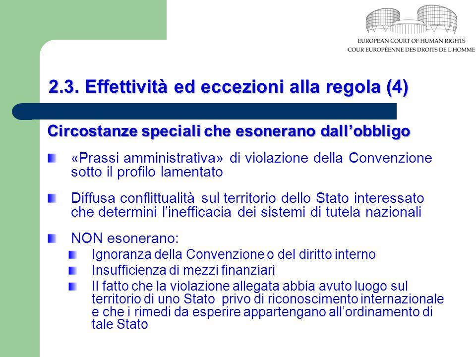 2.3. Effettività ed eccezioni alla regola (4) Circostanze speciali che esonerano dall'obbligo «Prassi amministrativa» di violazione della Convenzione
