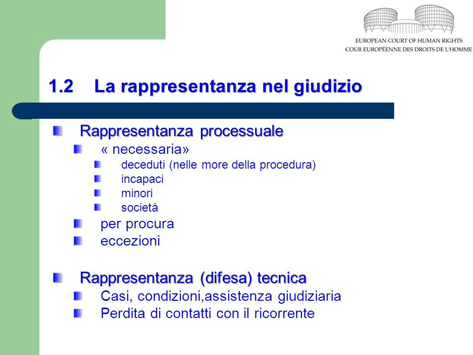 1.2 La rappresentanza nel giudizio Rappresentanza processuale « necessaria» deceduti (nelle more della procedura) incapaci minori società per procura