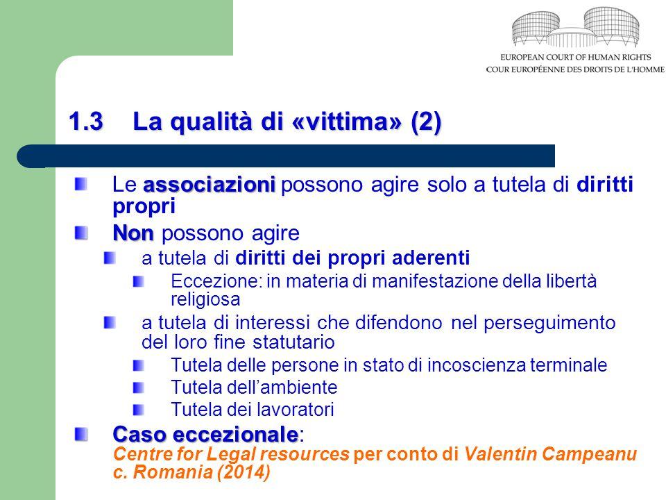 1.3 La qualità di «vittima» (2) associazioni Le associazioni possono agire solo a tutela di diritti propri Non Non possono agire a tutela di diritti d