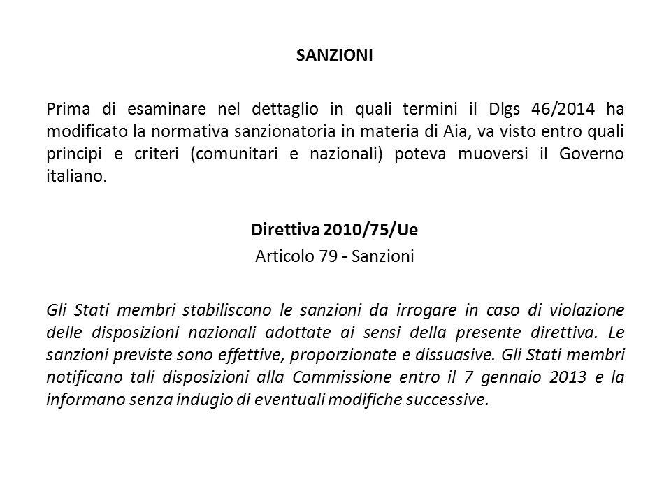 SANZIONI Prima di esaminare nel dettaglio in quali termini il Dlgs 46/2014 ha modificato la normativa sanzionatoria in materia di Aia, va visto entro