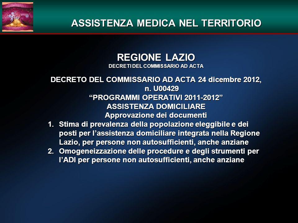 """ASSISTENZA MEDICA NEL TERRITORIO REGIONE LAZIO DECRETI DEL COMMISSARIO AD ACTA DECRETO DEL COMMISSARIO AD ACTA 24 dicembre 2012, n. U00429 """"PROGRAMMI"""