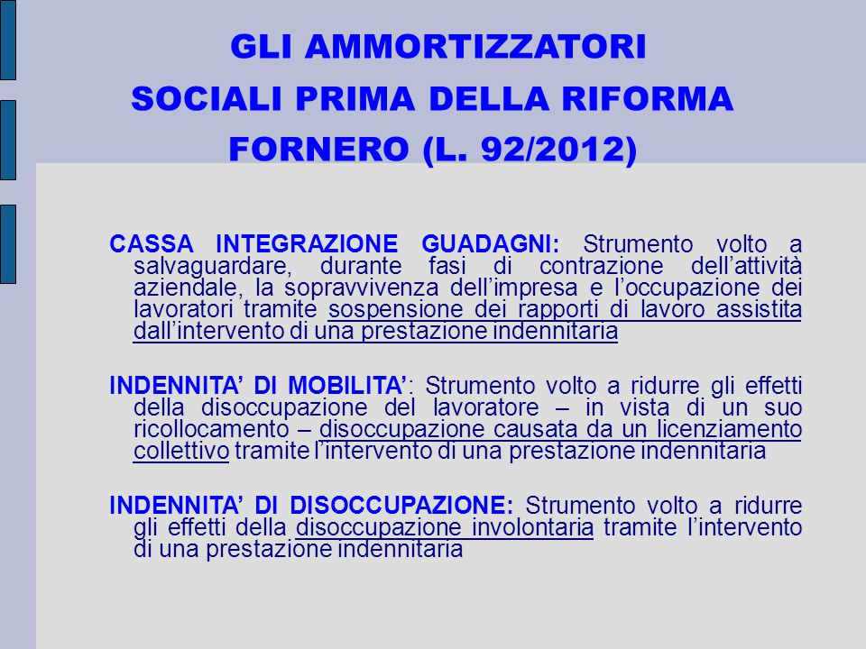 GLI AMMORTIZZATORI SOCIALI PRIMA DELLA RIFORMA FORNERO (L.