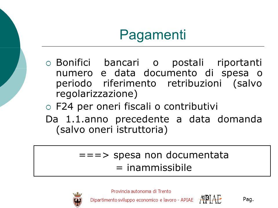 Provincia autonoma di Trento Dipartimento sviluppo economico e lavoro - APIAE Pag. 13 Pagamenti  Bonifici bancari o postali riportanti numero e data