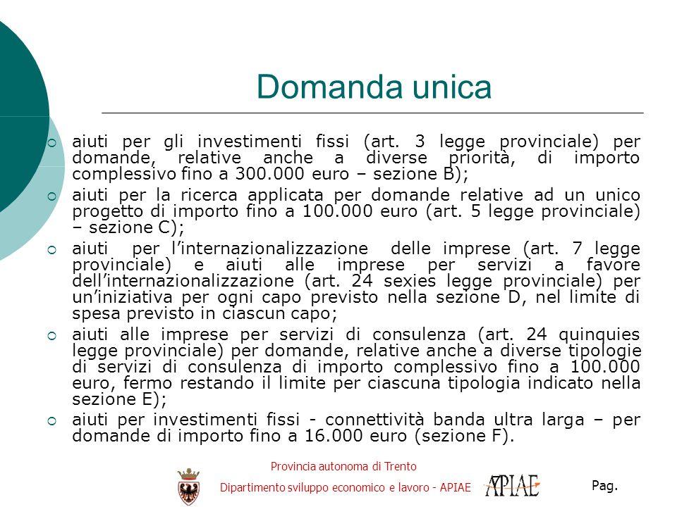 Provincia autonoma di Trento Dipartimento sviluppo economico e lavoro - APIAE Pag. 7 Domanda unica  aiuti per gli investimenti fissi (art. 3 legge pr