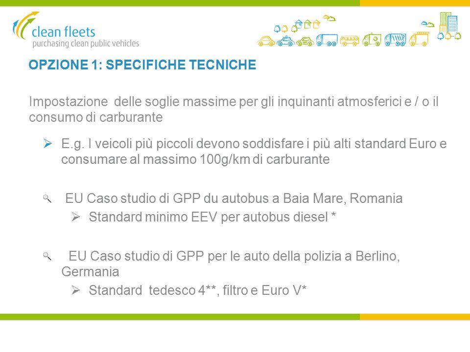 OPZIONE 1: SPECIFICHE TECNICHE Impostazione delle soglie massime per gli inquinanti atmosferici e / o il consumo di carburante  E.g.