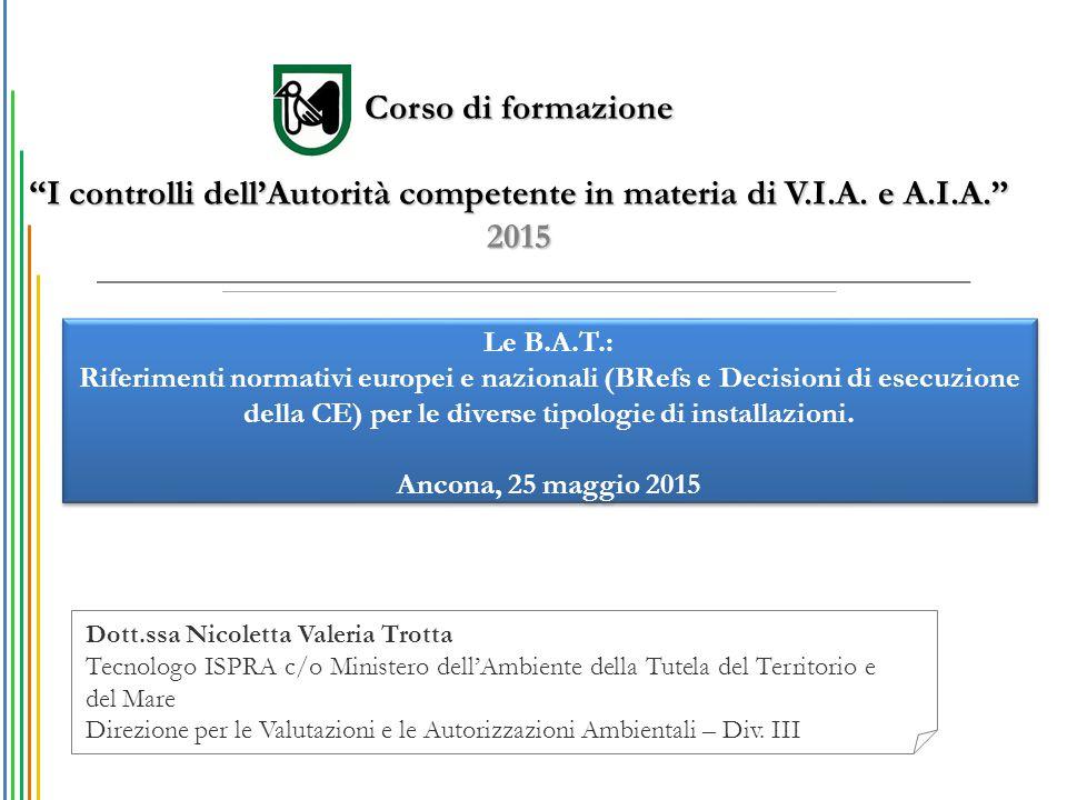 Dott.ssa Nicoletta Valeria Trotta Tecnologo ISPRA c/o Ministero dell'Ambiente della Tutela del Territorio e del Mare Direzione per le Valutazioni e le