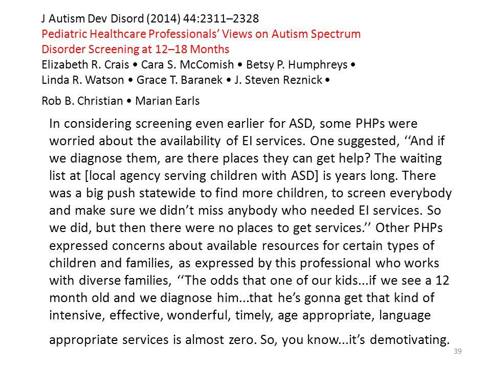 J Autism Dev Disord (2014) 44:2311–2328 Pediatric Healthcare Professionals' Views on Autism Spectrum Disorder Screening at 12–18 Months Elizabeth R. C