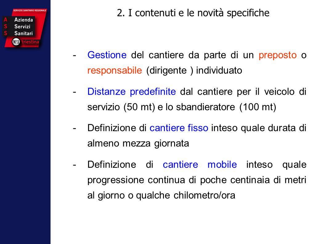 2. I contenuti e le novità specifiche -Gestione del cantiere da parte di un preposto o responsabile (dirigente ) individuato -Distanze predefinite dal