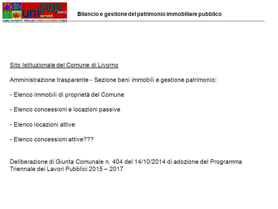 Sito Istituzionale del Comune di Livorno Amministrazione trasparente - Sezione beni immobili e gestione patrimonio: - Elenco immobili di proprietà del Comune - Elenco concessioni e locazioni passive - Elenco locazioni attive - Elenco concessioni attive .
