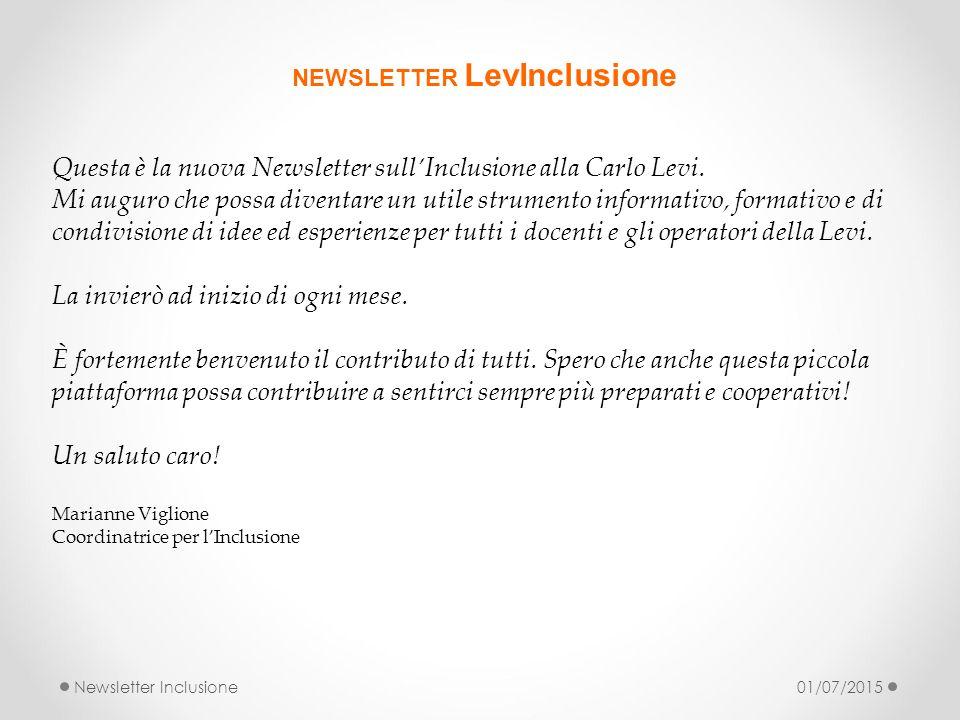 NEWSLETTER LevInclusione Questa è la nuova Newsletter sull'Inclusione alla Carlo Levi. Mi auguro che possa diventare un utile strumento informativo, f