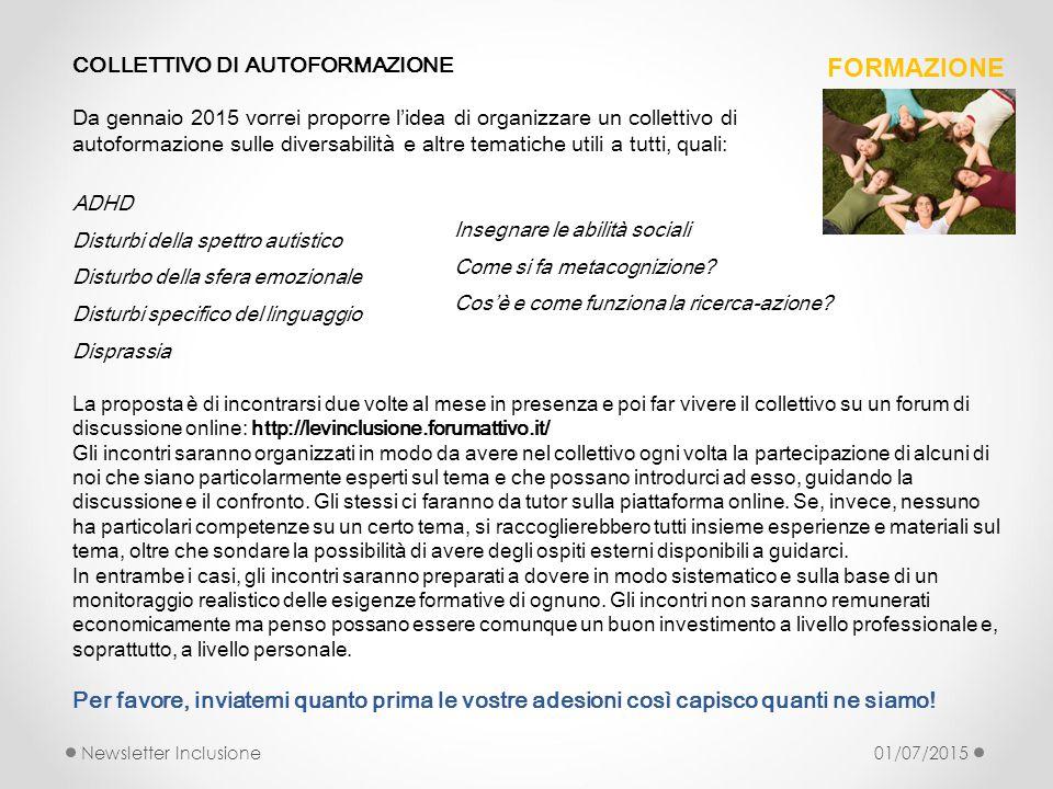 FORMAZIONE Newsletter Inclusione01/07/2015 COLLETTIVO DI AUTOFORMAZIONE Da gennaio 2015 vorrei proporre l'idea di organizzare un collettivo di autofor