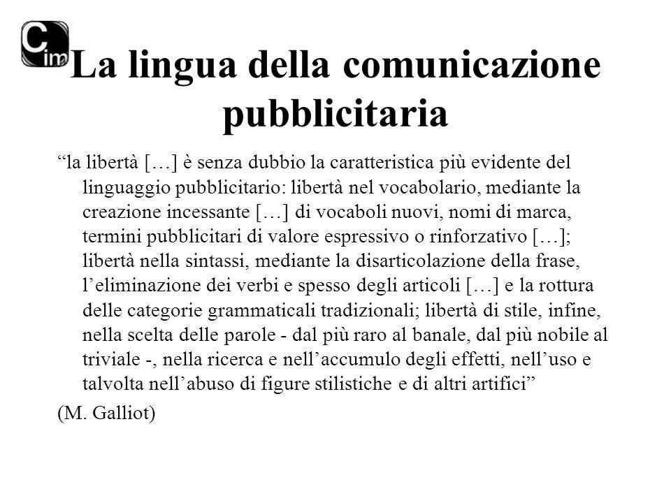 """La lingua della comunicazione pubblicitaria """"la libertà […] è senza dubbio la caratteristica più evidente del linguaggio pubblicitario: libertà nel vo"""