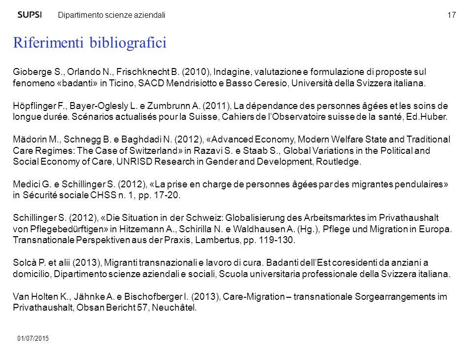 Riferimenti bibliografici 01/07/2015 17 Dipartimento scienze aziendali Gioberge S., Orlando N., Frischknecht B. (2010), Indagine, valutazione e formul