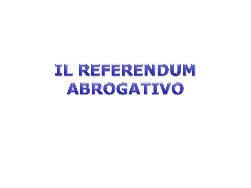 Referendum abrogativo Si parla di referendum abrogativo quando si domanda agli elettori se vogliono abrogare una o più norme giuridiche di una legge o di un atto avente forza di legge.