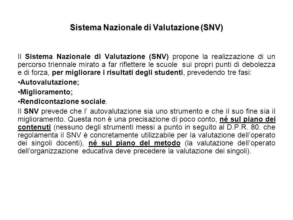 Sistema Nazionale di Valutazione (SNV) Il Sistema Nazionale di Valutazione (SNV) propone la realizzazione di un percorso triennale mirato a far riflet