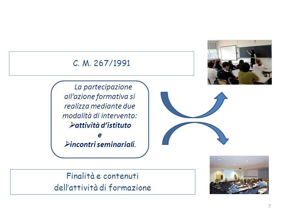 7 C. M. 267/1991 Finalità e contenuti dell'attività di formazione la La partecipazione all'azione formativa si realizza mediante due modalità di inter