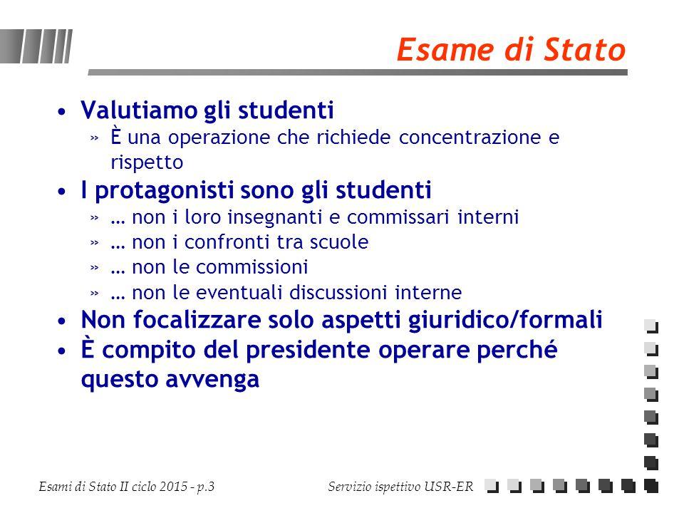 Esami di Stato II ciclo 2015 - p.3 Servizio ispettivo USR-ER Esame di Stato Valutiamo gli studenti »È una operazione che richiede concentrazione e ris
