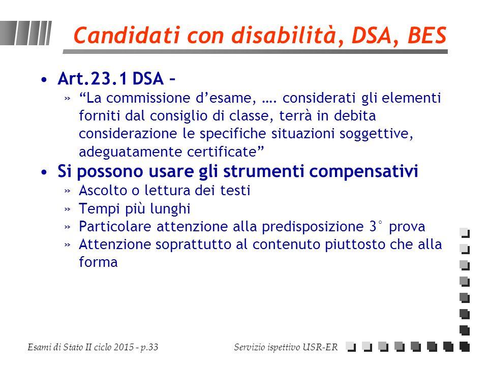 """Esami di Stato II ciclo 2015 - p.33 Servizio ispettivo USR-ER Candidati con disabilità, DSA, BES Art.23.1 DSA – »""""La commissione d'esame, …. considera"""