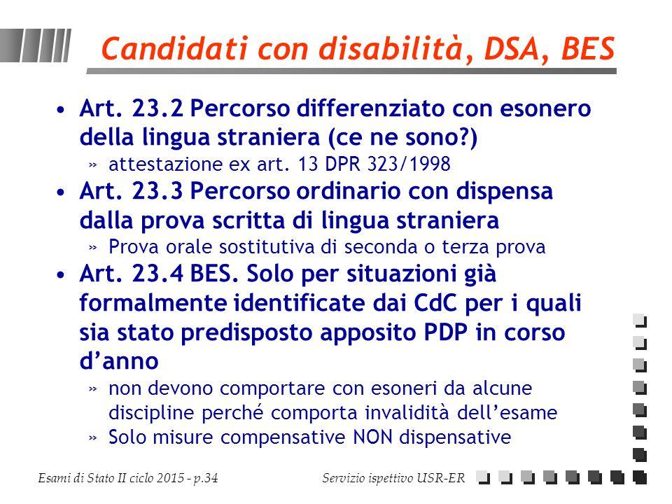 Esami di Stato II ciclo 2015 - p.34 Servizio ispettivo USR-ER Candidati con disabilità, DSA, BES Art. 23.2 Percorso differenziato con esonero della li