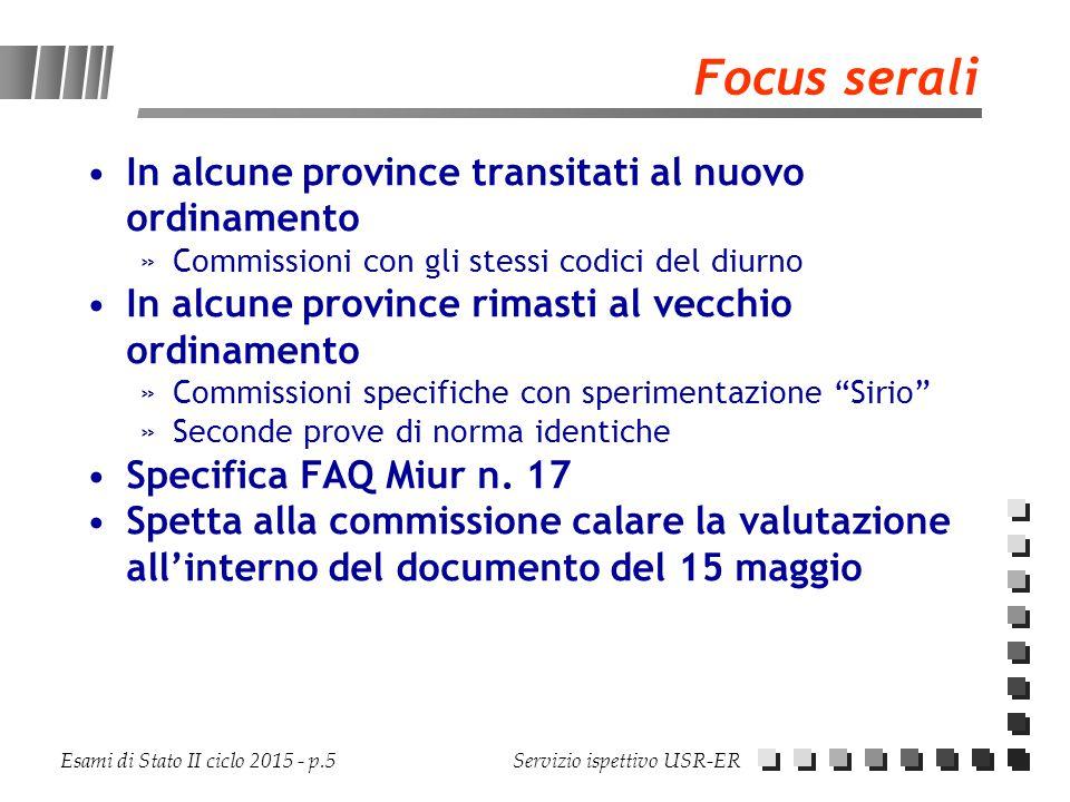 Esami di Stato II ciclo 2015 - p.5 Servizio ispettivo USR-ER Focus serali In alcune province transitati al nuovo ordinamento »Commissioni con gli stes