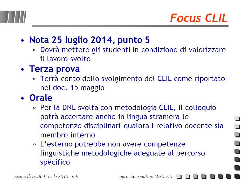 Esami di Stato II ciclo 2015 - p.9 Servizio ispettivo USR-ER Focus CLIL Nota 25 luglio 2014, punto 5 »Dovrà mettere gli studenti in condizione di valo