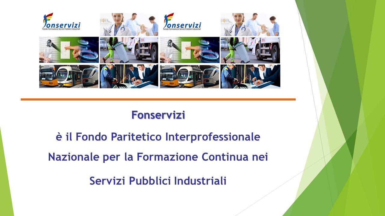 Fonservizi è il Fondo Paritetico Interprofessionale Nazionale per la Formazione Continua nei Servizi Pubblici Industriali
